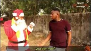 Video (Skit): Xploit Comedy – Santa Clause vs Father Christmas